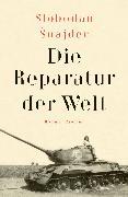 Cover-Bild zu Die Reparatur der Welt (eBook) von Snajder, Slobodan