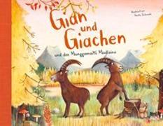Cover-Bild zu Gian e Giachen e la pitschna muntanella Madlaina von Jackowski, Amélie