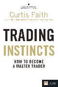 Cover-Bild zu Trading Instincts von Faith, Curtis