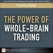 Cover-Bild zu Power of Whole-Brain Trading, The (eBook) von Faith, Curtis