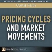 Cover-Bild zu Pricing Cycles and Market Movements (eBook) von Faith, Curtis