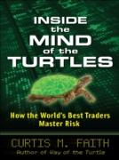 Cover-Bild zu Inside the Mind of the Turtles: How the World's Best Traders Master Risk (eBook) von Faith, Curtis