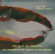 Cover-Bild zu Der Bach der Wünsche von Wilk, Daniel