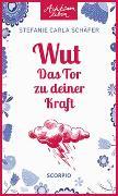 Cover-Bild zu Wut - Das Tor zu deiner Kraft von Schäfer, Stefanie Carla