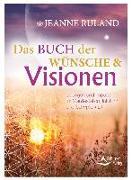 Cover-Bild zu Das Buch der Wünsche & Visionen von Ruland, Jeanne