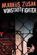 Cover-Bild zu Vorstadt-Fighter (eBook) von Zusak, Markus