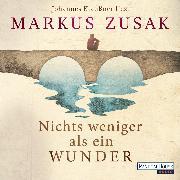 Cover-Bild zu Nichts weniger als ein Wunder (Audio Download) von Zusak, Markus