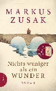 Cover-Bild zu Nichts weniger als ein Wunder (eBook) von Zusak, Markus