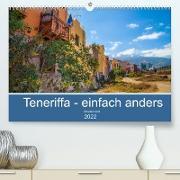 Cover-Bild zu Teneriffa - einfach anders (Premium, hochwertiger DIN A2 Wandkalender 2022, Kunstdruck in Hochglanz) von Abel, Micaela