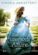 Cover-Bild zu Eine unerhörte Affäre von Ahrnstedt, Simona