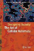Cover-Bild zu Designing Beauty: The Art of Cellular Automata (eBook) von Adamatzky, Andrew (Hrsg.)