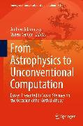 Cover-Bild zu From Astrophysics to Unconventional Computation (eBook) von Adamatzky, Andrew (Hrsg.)
