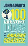 Cover-Bild zu John Adair's 100 Greatest Ideas for Amazing Creativity (eBook) von Adair, John