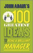 Cover-Bild zu John Adair's 100 Greatest Ideas for Being a Brilliant Manager (eBook) von Adair, John