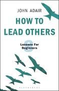 Cover-Bild zu How to Lead Others (eBook) von Adair, John
