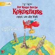Cover-Bild zu Der kleine Drache Kokosnuss reist um die Welt (Audio Download) von Siegner, Ingo