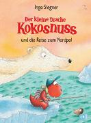 Cover-Bild zu Der kleine Drache Kokosnuss und die Reise zum Nordpol von Siegner, Ingo