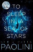 Cover-Bild zu To Sleep in a Sea of Stars von Paolini, Christopher