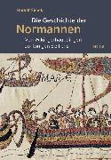Cover-Bild zu Die Geschichte der Normannen. Von Wikingerhäuptlingen zu Königen Siziliens (eBook) von Simek, Rudolf