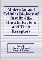Cover-Bild zu Molecular and Cellular Biology of Insulin-like Growth Factors and Their Receptors von Leroith, Derek