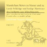 Cover-Bild zu Wunderbare Reisen zu Wasser und zu Lande Feldzüge und lustige Abenteuer des Freiherrn von Münchhausen (Audio Download) von Bürger, Gottfried August