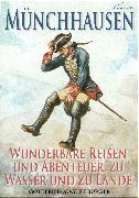 Cover-Bild zu Münchhausen: Wunderbare Reisen und Abenteuer, zu Wasser und zu Lande (Illustriert) (eBook) von Bürger, Gottfried August