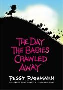 Cover-Bild zu The Day the Babies Crawled Away von Rathmann, Peggy