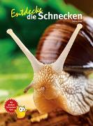 Cover-Bild zu Entdecke die Schnecken von Kunz, Kriton