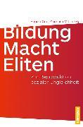 Cover-Bild zu Bildung - Macht - Eliten (eBook) von Vester, Michael (Beitr.)