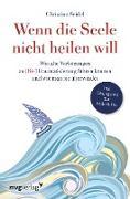 Cover-Bild zu eBook Wenn die Seele nicht heilen will