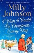 Cover-Bild zu Johnson, Milly: I Wish It Could Be Christmas Every Day (eBook)