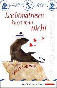 Cover-Bild zu Johnson, Milly: Leichtmatrosen küsst man nicht (eBook)