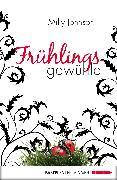 Cover-Bild zu Johnson, Milly: Frühlingsgewühle (eBook)