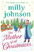 Cover-Bild zu Johnson, Milly: The Mother of All Christmases (eBook)