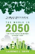 Cover-Bild zu The World in 2050 (eBook) von Smith, Laurence C.