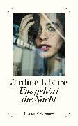 Cover-Bild zu Uns gehört die Nacht von Libaire, Jardine
