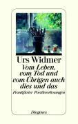 Cover-Bild zu Vom Leben, vom Tod und vom Übrigen auch dies und das von Widmer, Urs