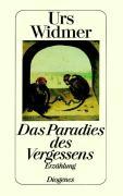 Cover-Bild zu Das Paradies des Vergessens von Widmer, Urs