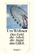 Cover-Bild zu Das Geld, die Arbeit, die Angst, das Glück (eBook) von Widmer, Urs