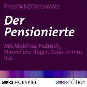 Cover-Bild zu Der Pensionierte (Audio Download) von Dürrenmatt, Friedrich