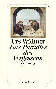Cover-Bild zu Das Paradies des Vergessens (eBook) von Widmer, Urs