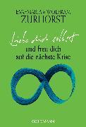 Cover-Bild zu Liebe dich selbst und freu dich auf die nächste Krise (eBook) von Zurhorst, Eva-Maria