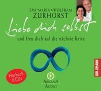 Cover-Bild zu Liebe dich selbst und freu dich auf die nächste Krise von Zurhorst, Eva-Maria