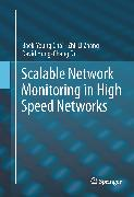 Cover-Bild zu Scalable Network Monitoring in High Speed Networks (eBook) von Choi, Baek-Young