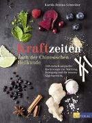 Cover-Bild zu Kraftzeiten nach der Chinesischen Heilkunde von Schneider, Karola Bettina