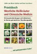 Cover-Bild zu Praxisbuch Westliche Heilkräuter und Chinesische Medizin von Blarer Zalokar, Ulrike von