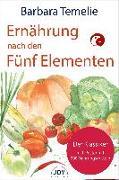 Cover-Bild zu Ernährung nach den Fünf Elementen von Temelie, Barbara