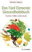 Cover-Bild zu Das Fünf-Elemente-Gesundheitsbuch von Heinen, Martha P.