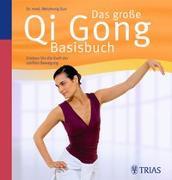 Cover-Bild zu Das grosse Qi Gong Basisbuch von Sun, Weizhong