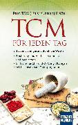 Cover-Bild zu TCM für jeden Tag. Entspannt und gesund durch die Woche von Wu, Li